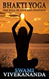 BHAKTI YOGA: The Yoga of Love and Devotion