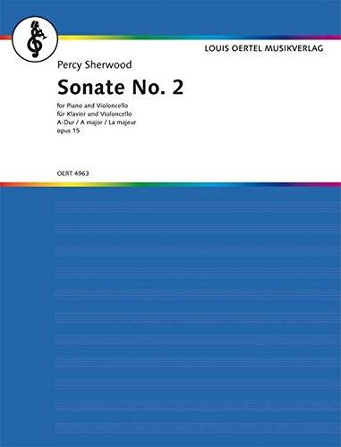 Sonate No. 2 A-Dur: op. 15. Violoncello und Klavier.