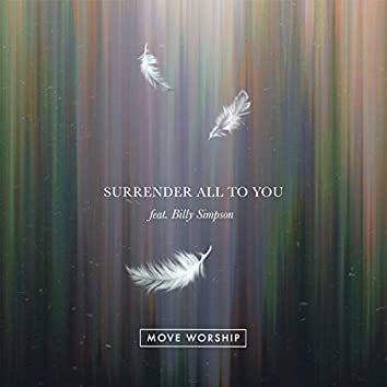 Surrender All to You (feat. Billy Simpson)