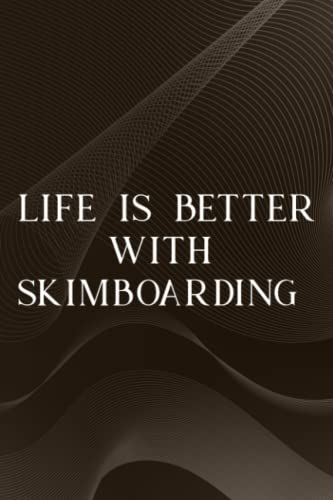 Paranormal Investigation Log Book - Life is Better with Skimboarding Vintage Skimboard Saying: Skimboarding, Ghost Hunting Journal & Paranormal ... - Gift for Demonologists, Ghost & Demon H