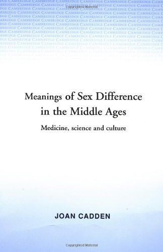 The Meanings of Sex Difference in the Middle Ages by Joan Cadden