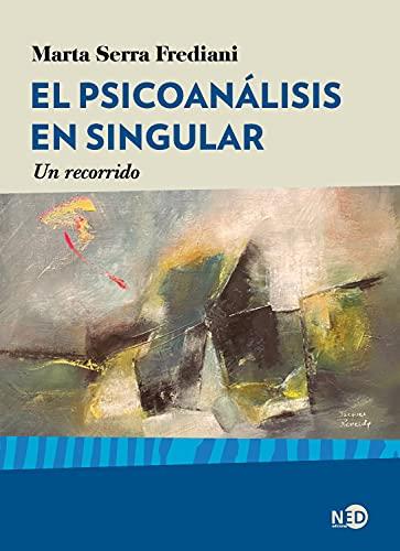 El psicoanálisis en singular: Un recorrido (HyS / PSICOANALISIS - SERIE LACANIANA nº 2061)