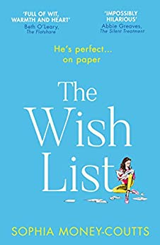 The Wish List: This Christmas escape with the most hilarious and feel-good romantic comedy novel of 2020! by [Sophia Money-Coutts]