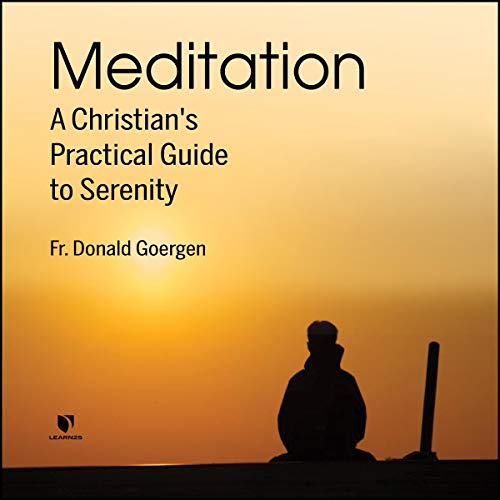 Meditation: A Christian's Practical Guide to Serenity copertina