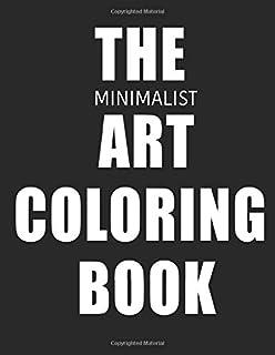The Minimalist Art Coloring Book: Minimal Coloring For Maximum Fun