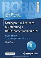 Loesungen zum Lehrbuch Buchfuehrung 1 DATEV-Kontenrahmen 2021: Mit zusaetzlichen Pruefungsaufgaben und Loesungen (Bornhofen Buchfuehrung 1 LOe)