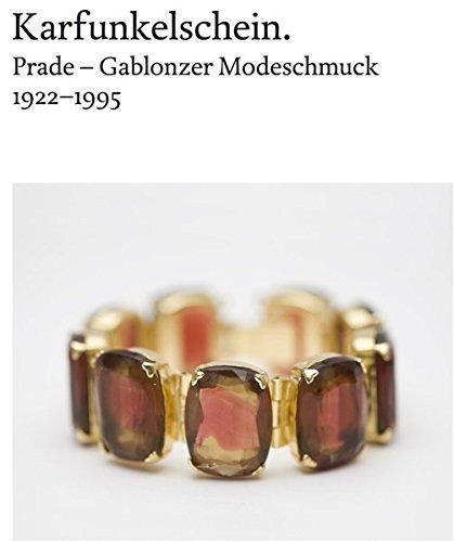 Karfunkelschein: Prade - Gablonzer Modeschmuck 1922-1995