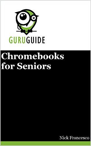Chromebooks for Seniors: A Guru's Guide (Your Guru Guides)