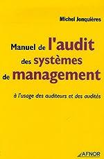 Manuel de l'audit des systèmes de management - A l'usage des auditeurs et des audités de Michel Jonquières