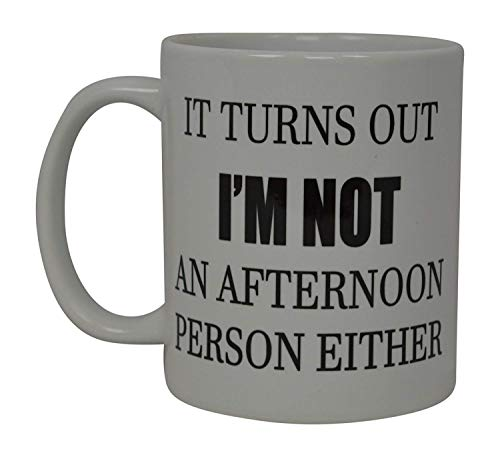 Mugs-XHPrint Best Funny Coffee Mug Not an Afternoon Person Either Novelty Cup Joke Great Gag Gift Idea for Men Women Office Work Employee Boss Coworkers
