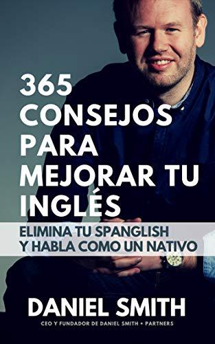365 consejos para mejorar tu inglés: Elimina tu spanglish y habla ...