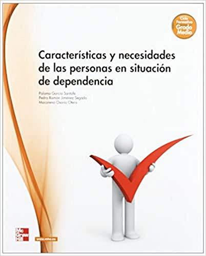 Caracteristicas y necesidades de las personas en situacion de dependenci a