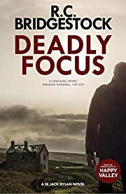Deadly Focus: An absolutely gripping crime thriller packed with suspense (DI Jack Dylan Crime Thrillers Book 1)