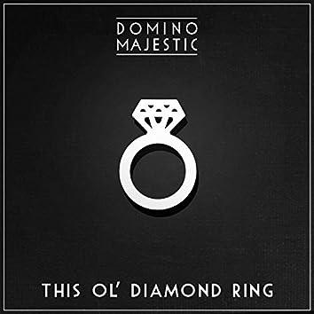 This Ol' Diamond Ring