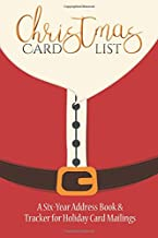 Christmas Card List: A Six-Year Address Book & Tracker for Holiday Card Mailings (Santa's Belly) (Volume 1)