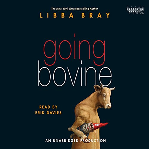 Going Bovine                   Written by:                                                                                                                                 Libba Bray                               Narrated by:                                                                                                                                 Erik Davies                      Length: 15 hrs and 8 mins     1 rating     Overall 5.0