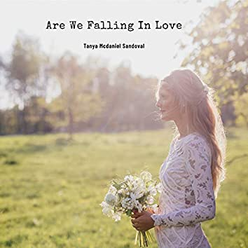 Are We Falling in Love