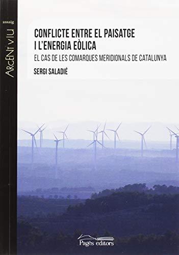 Conflicte entre el paisatge i l'energia eòlica. El cas de