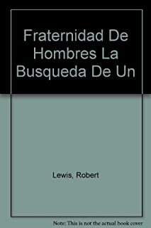 Fraternidad de Hombres: La Busqueda de Una Masculinidad Autentica: Men's Fraternity: Quest for Authentic Manhood - Viewer Guide