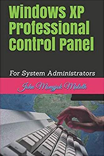 Windows XP Professional Control Panel: For System Adminstrators (Computer Basics Book 10) (English Edition)