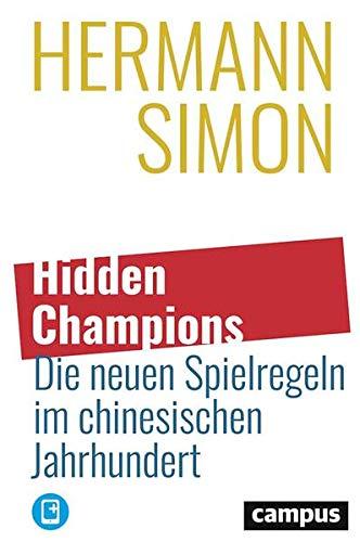 Hidden Champions – Die neuen Spielregeln im chinesischen Jahrhundert