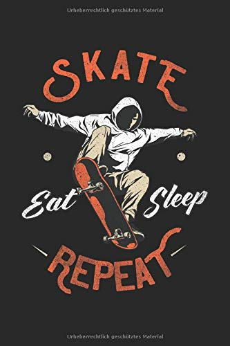 Eat Sleep Skate Repeat: Skater Skateboarder Geschenke Notizbuch liniert (A5 Format, 15,24 x 22,86 cm, 120 Seiten)