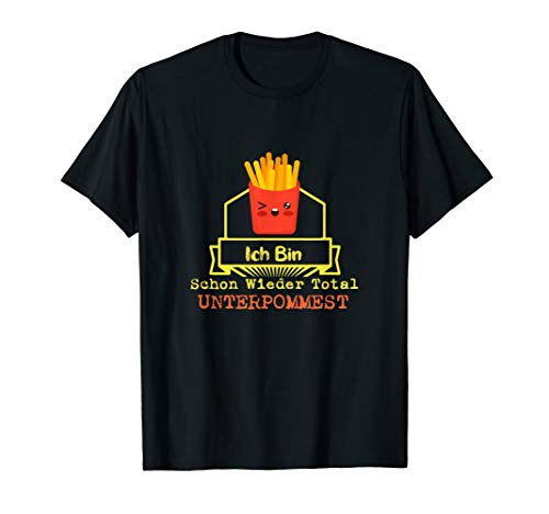 Pommes Fritten | Essen | Fast Food | Pommes T-Shirt