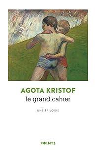Le grand cahier par Agota Kristof
