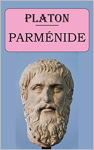 Parménide (Platon): édition intégrale et annotée (French Edition)