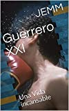 Guerrero XXI: Una Vida incansable (Spanish Edition)