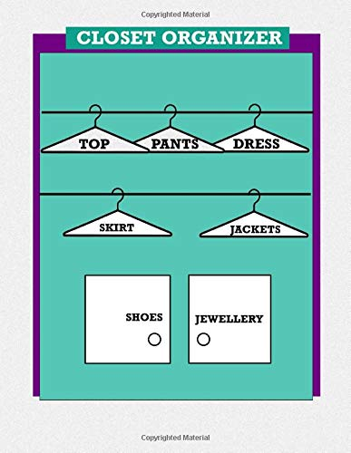"""Closet Organizer: A Double part Book to Organize Your Wardrobe. DIY: 1st Part: """"Closet Organizer"""" (Create an Inventory of your Closet); 2nd part: ... 8-5* 11. Organize your home and your spaces."""