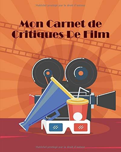 Mon Carnet de Critiques de Film: Carnet à remplir - pour 100 films inoubliables - format 8 x 10 pouces (20,32 x 25,4 cm) - lunettes 3D