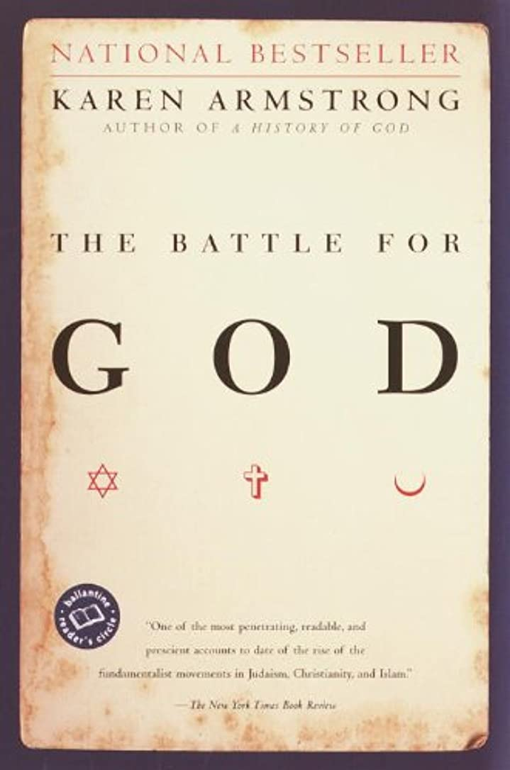 ズームインする視力害虫The Battle for God: A History of Fundamentalism (Ballantine Reader's Circle) (English Edition)