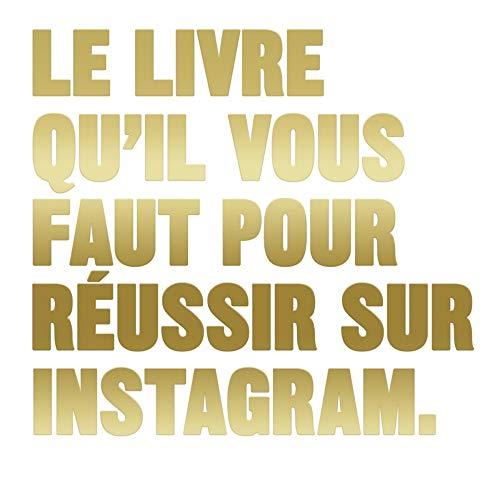 Le Livre qu'il vous faut pour réussir sur Instagram