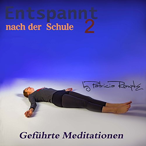 Entspannt nach der Schule 2                   By:                                                                                                                                 Patricia Römpke                               Narrated by:                                                                                                                                 Patricia Römpke                      Length: 1 hr and 43 mins     Not rated yet     Overall 0.0