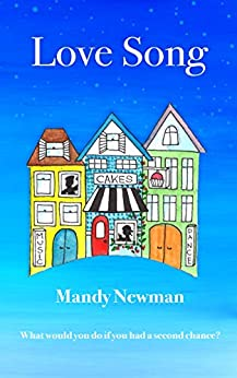 Love Song: What would you do if you had a second chance? by [Mandy Newman]