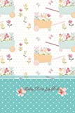 Baby Daily Log Book: Lovely flowers in trolley and polka dot pattern design cover, baby feeding tracker for new mother keep track sleeping eating ... important contacts and doctor appointments
