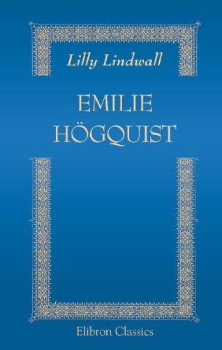Emilie Högquist: Utkast till en biografi