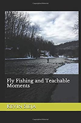 Fly Fishing and Teachable Moments by Independently published