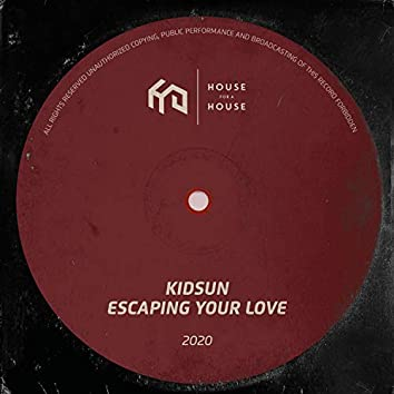 Escaping Your Love