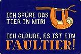 Cartel de metal de 20 x 30 cm con texto en alemán 'Ich spüre das Tier in mir Faultier'