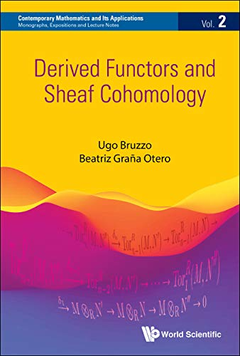 Derived Functors and Sheaf Cohomology (Contemporary Mathematics and Its Applications: Monographs, Expositions and Lecture Notes Book 2) (English Edition)