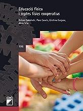 Educació física i reptes físics cooperatius (Graó Educació Book 198) (Catalan Edition)