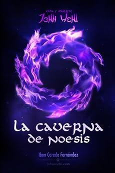 La caverna de Noesis (Vida y Muerte de John Wohl nº 1) de [Ibon Corada Fernández, Iván Morales]