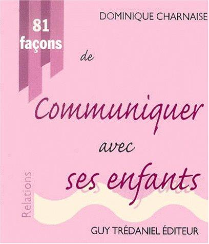 81 façons de communiquer avec ses enfants