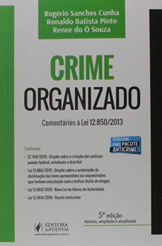 Crime Organizado - Comentários à Nova Lei Sobre Crime Organizado - 5ª Edição (2020)