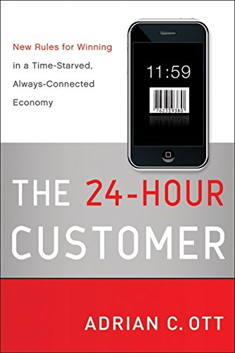 Image of The 24-Hour Customer: New Rules for Winning in a Time-Starved, Always-Connected Economy