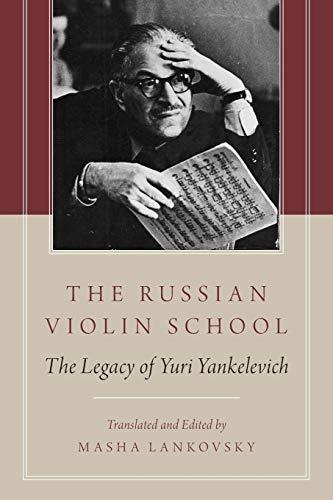 The Russian Violin School: The Legacy Of Yuri Yankelevich