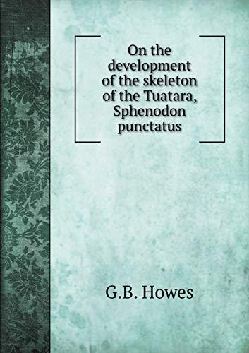 On the Development of the Skeleton of the Tuatara, Sphenodon Punctatus