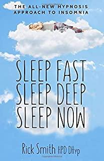 Sleep Fast, Sleep Deep, Sleep Now: The All-New Hypnosis Approach to Insomnia - Includes Ten Audio Recordings